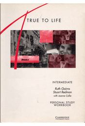 True to Life - Intermediate Personal Study Workbook - Ruth Gairns, Stuart Redman, Joanne Collie - Régikönyvek