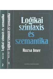 Logikai szintaxis és szemantika I-II. - Ruzsa Imre - Régikönyvek