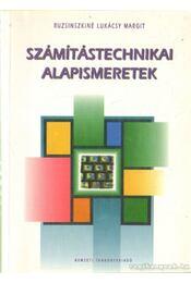 Számítástechnikai alapismeretek - Ruzsinszkiné Lukácsy Margit - Régikönyvek