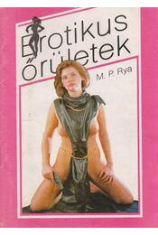 Erotikus őrületek - Rya, M.P. - Régikönyvek