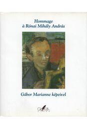 Hommage á Rónai Mihály András - S. Nagy Katalin - Régikönyvek