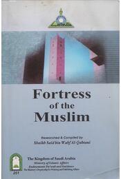 Fortress of the Muslim: Invocations from the Qur'an and Sunnah - Sa'id Ibn 'Ali Ibn Wahaf Al-Qahtani - Régikönyvek