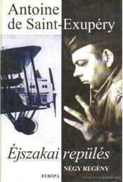 Éjszakai repülés - Saint-Exupéry, Antoine de - Régikönyvek