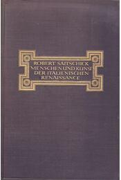 Menschen und Kunst der italienischen Renaissance - Saitschick, Robert - Régikönyvek