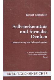 Selbsterkenntnis und formales Denken - Saitschick, Robert - Régikönyvek