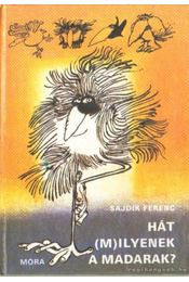 Hát (m)ilyenek a madarak? - Sajdik Ferenc - Régikönyvek