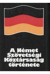 A Német Szövetségi Köztársaság története - Salamon Konrád, Mann Miklós, Kalmár Árpád, Párdányi Miklós - Régikönyvek