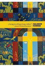 """""""Harag és elfogultság nélkül"""" - Salamon Konrád - Régikönyvek"""