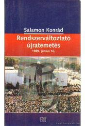 Rendszerváltoztató újratemetés 1989. június 16 - Salamon Konrád - Régikönyvek