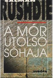 A mór utolsó sóhaja - Salman Rushdie - Régikönyvek