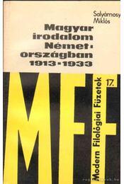 Magyar irodalom Németországban 1913-1933 - Salyámosy Miklós - Régikönyvek