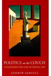 Politics on the Couch - SAMUELS, ANDREW - Régikönyvek
