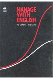 Manage with English - SANDLER, P.L., Stott, C. L. - Régikönyvek