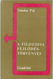 A filozófia fejlődéstörvényei - Sándor Pál - Régikönyvek