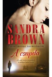 A csapda - Sandra Brown - Régikönyvek