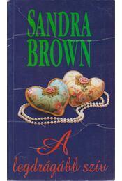 A legdrágább szív - Sandra Brown - Régikönyvek