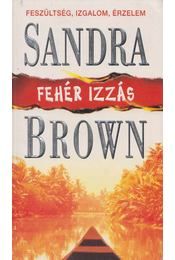Fehér izzás - Sandra Brown - Régikönyvek