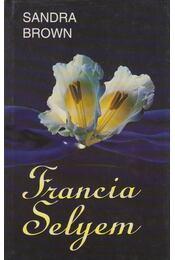 Francia selyem - Sandra Brown - Régikönyvek