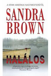 HALÁLOS - Sandra Brown - Régikönyvek