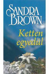 Ketten egyedül - Sandra Brown - Régikönyvek