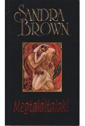 Megtaláltalak! - Sandra Brown - Régikönyvek