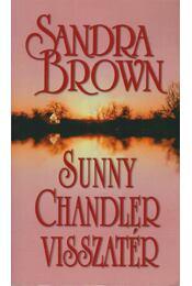 Sunny Chandler visszatér - Sandra Brown - Régikönyvek