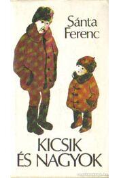 Kicsik és nagyok - Sánta Ferenc - Régikönyvek