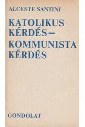 Katolikus kérdés - kommunista kérdés - Santini, Alceste - Régikönyvek
