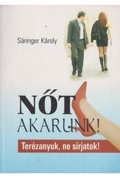 Nőt akarunk! - Sáringer Károly - Régikönyvek