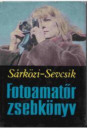 Fotoamatőr zsebkönyv - Sárközi Zoltán, Dr. Sevcsik Jenő - Régikönyvek