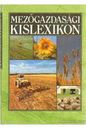 Mezőgazdasági kislexikon - Sárossy Istvánné, Gallyas Csaba - Régikönyvek
