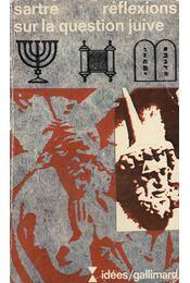 Réflexions sur la question juive - Sartre, Jean-Paul - Régikönyvek