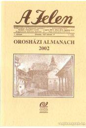 A Jelen  - Orosházi almanach 2002 - Sass Ervin - Régikönyvek