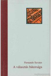 A választás bátorsága - Savater, Fernando - Régikönyvek