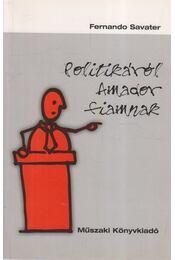 Politikáról Amador fiamnak - Savater, Fernando - Régikönyvek