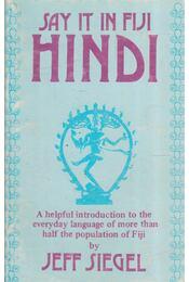 Say it in Fiji Hindi - Jeff Siegel - Régikönyvek
