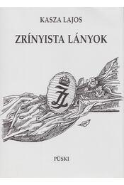 Zrínyista lányok - Kasza Lajos - Régikönyvek