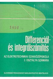 Differenciál- és integrálszámítás az elektrotechnikai szakközépiskola 3. osztálya számára - Beloslav Riecan - Régikönyvek