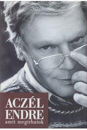 Amit megírhatok (dedikált) - Aczél Endre - Régikönyvek