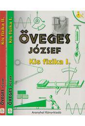 Kis fizika I-II. - Öveges József - Régikönyvek