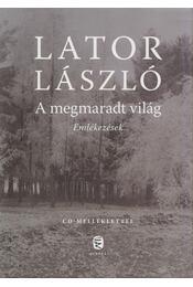 A megmaradt világ - Lator László - Régikönyvek