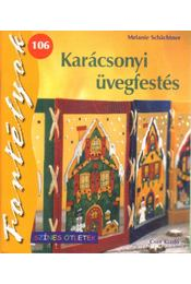 Karácsonyi üvegfestés - Schachtner, Melanie - Régikönyvek