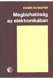 Megbízhatóság az elektronikában - Schaefer, Eugen Dr. - Régikönyvek