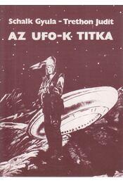 Az UFO-k titka - Schalk Gyula, Trethon Judit - Régikönyvek