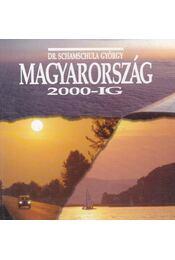 Magyarország 2000-ig - Schamschula György - Régikönyvek