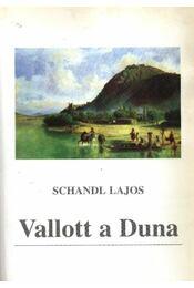 Vallott a Duna (dedikált) - Schandl Lajos - Régikönyvek
