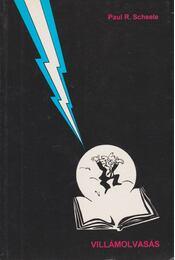 Villámolvasás teljes elmével - Scheele, Paul R. - Régikönyvek