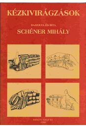 Kézkivirágzások - Schéner Mihály - Régikönyvek