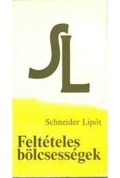 Feltételes bölcsességek (dedikált) - Schneider Lipót - Régikönyvek