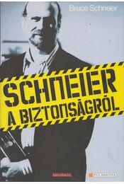 Schneier a biztonságról - SCHNEIER, BRUCE - Régikönyvek
